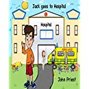 Jack goes to Hospital: A Hospital book for kids & parents