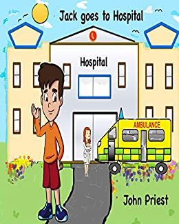 Jack goes to Hospital by [Priest, John]