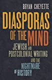 Diasporas of the Mind: Jewish and Postcolonial Writing and the Nightmare of History