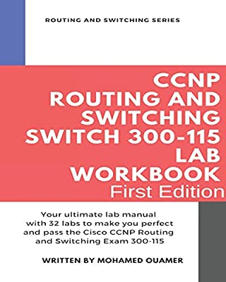 CCNP Routing and Switching SWITCH 300-115 Lab Workbook: Your