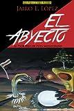 El Abyecto, Jairo E. López, 1463374712