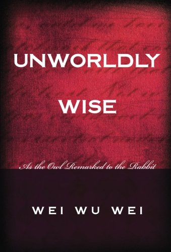 Unworldly Wise: As the Owl Remarked to the Rabbit
