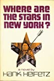 Where Are the Stars in New York?, Hank Heifetz, 0841502641
