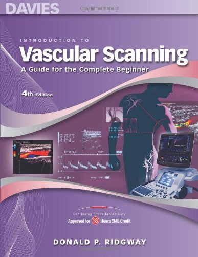 Introduction to Vascular Scanning: A Guide for the Complete Beginner, 4th ed. (INTRODUCTIONS TO VASCULAR TECHNOLOGY)