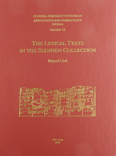 CUSAS 12: The Lexical Texts in the Schøyen Collection by CDL Press