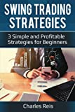 img - for Swing Trading Strategies: 3 Simple and Profitable Strategies for Beginners book / textbook / text book