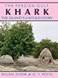 img - for The Persian Gulf: Khark: The Island's Untold Story book / textbook / text book