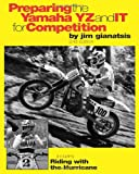 Preparing the Yamaha YZ and IT for Competition, Jim Gianatsis, 1453631542