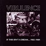 If This Isn't a Dream 1989-1989 by VIRULENCE (2010-01-19)