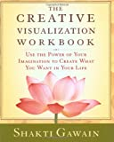 The Creative Visualization Workbook, Shakti Gawain, 1880032759
