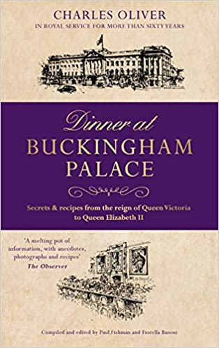 Dinner At Buckingham Palace Charles Oliver 9781786065162 Amazon