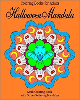 Coloring Books For Adults Halloween Mandala Adult Book With Stress Relieving Mandalas Peaceful Volume 4 Francois Bissonnette