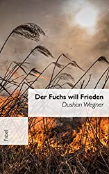 Der Fuchs will Frieden: Fabel (German Edition)