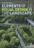 "Simon Bell, ""Elements of Visual Design in the Landscape"" (Routledge, 2019)"