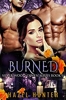 Burned (Book 9 of Silver Wood Coven): A Serial MFM Paranormal Romance by [Hunter, Hazel]