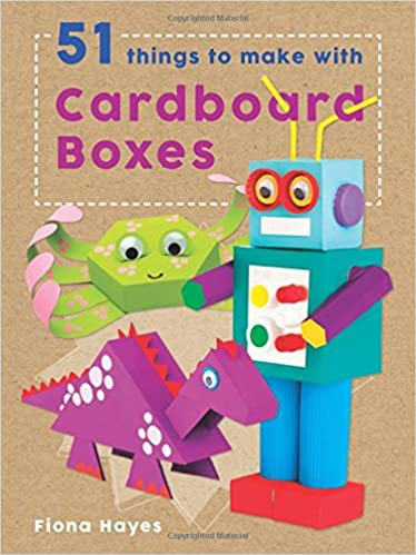 51 Things To Make With Cardboard Boxes Super Crafts Fiona Hayes