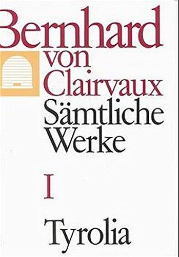 Bernhard von Clairvaux. Sämtliche Werke: Sämtliche Werke, 10 Bde., Bd.1