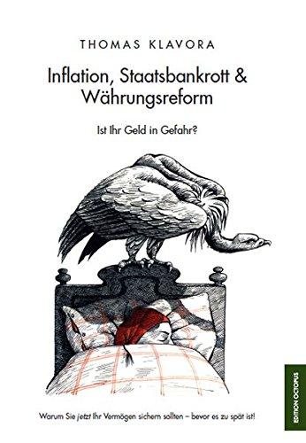 Inflation, Staatsbankrott & Währungsreform: Ist Ihr Geld in Gefahr? Warum Sie jetzt Ihr Vermögen sichern sollten - bevor es zu spät ist!