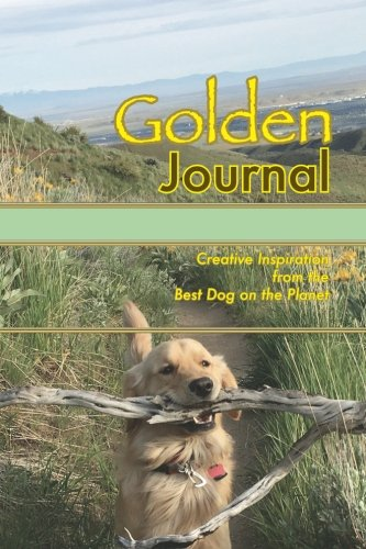 Read Online Golden Journal: Creative Inspiration from the Best Dog on the Planet ebook