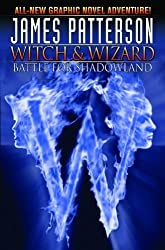 James Patterson's Witch & Wizard Volume 1: Battle for Shadowland (Witch & Wizard (Graphic Novels))