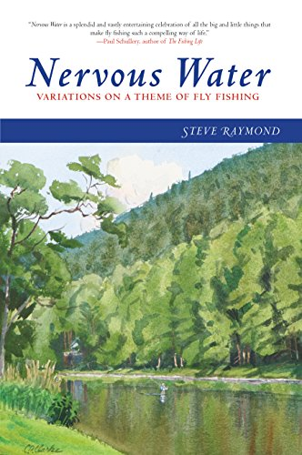 (Nervous Water: Variations on a Theme of Fly Fishing)