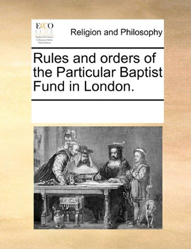 Download Rules and orders of the Particular Baptist Fund in London. PDF