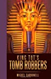 King Tut's Tomb Robbers, Miguel Carbonell, 1450216374