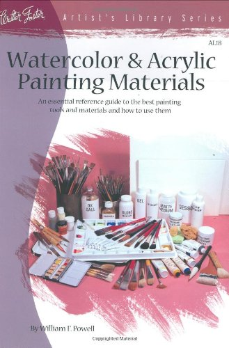 Watercolor & Acrylic Painting Materials (Artist's Library Series)