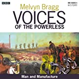 img - for Voices of the Powerless: Man and Manufacture: Quarry Bank Mill, Cheshire, and the Industrial Revolution book / textbook / text book