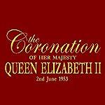 The Coronation of Queen Elizabeth II | John Snagge