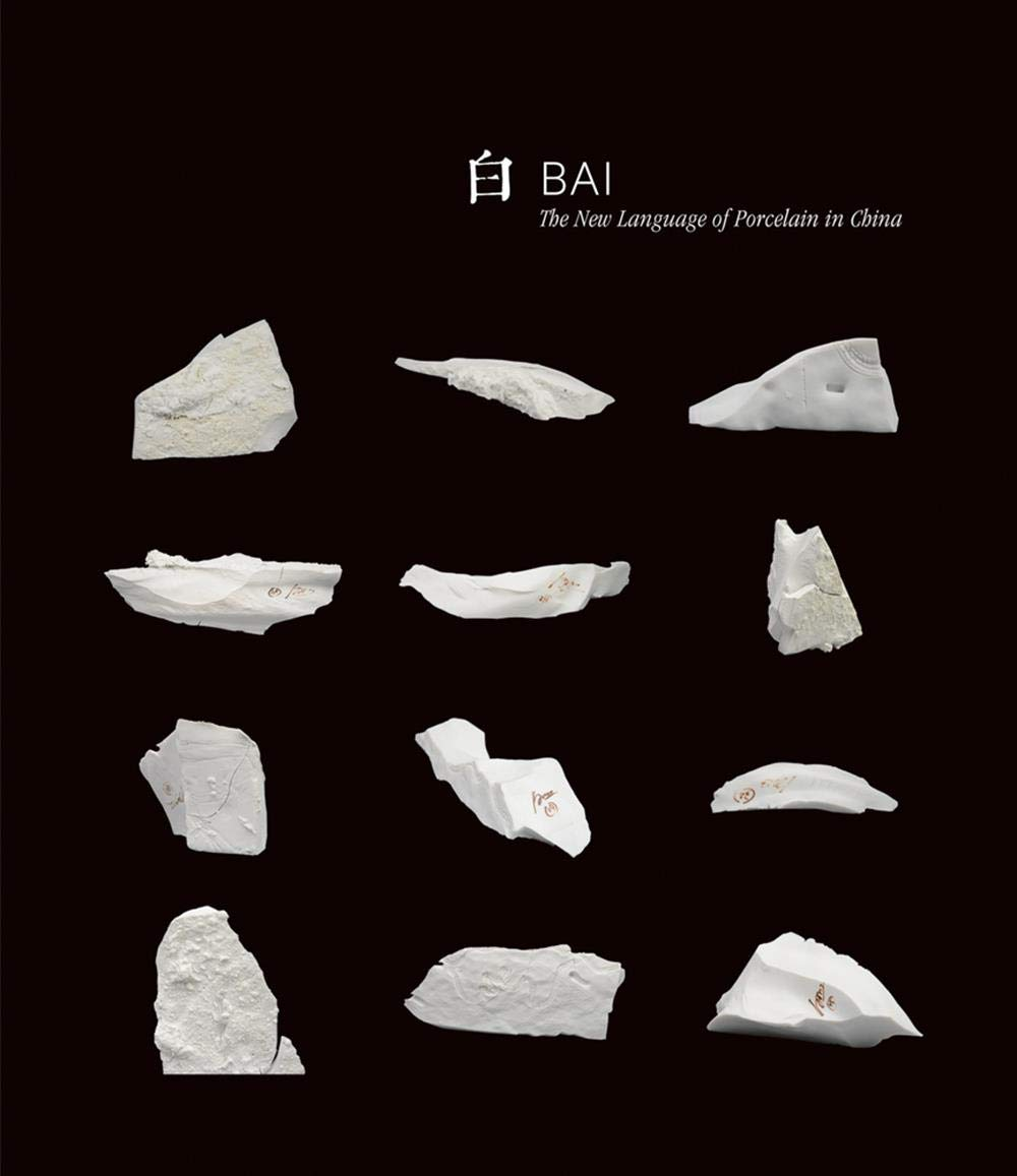 Bai: The New Language of Porcelain in China by Acc Art Books