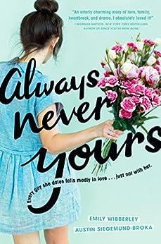 Always Never Yours by [Wibberley, Emily, Siegemund-Broka, Austin]