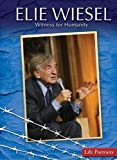 Elie Wiesel: Witness for Humanity