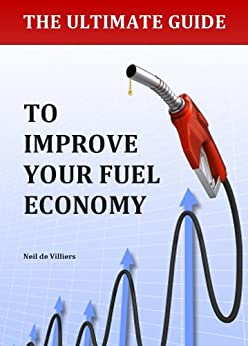 the ultimate guide to improve your fuel economy neil de villiers ebook. Black Bedroom Furniture Sets. Home Design Ideas