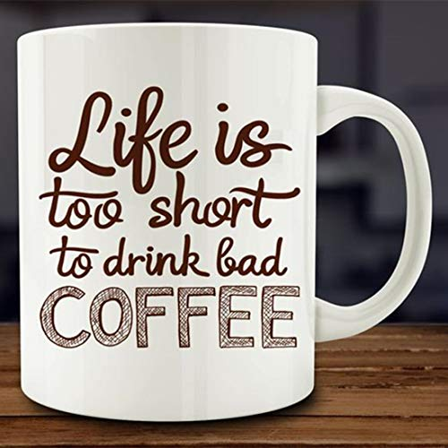 whitexzzx Coffee Lover Gift, Life is Too Short to Drink Bad Coffee Mug