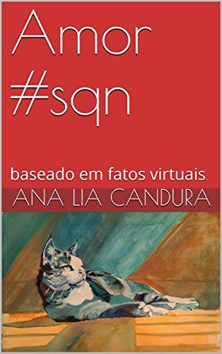 Amor #sqn: baseado em fatos virtuais