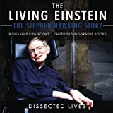 img - for The Living Einstein: The Stephen Hawking Story - Biography Kids Books | Children's Biography Books book / textbook / text book
