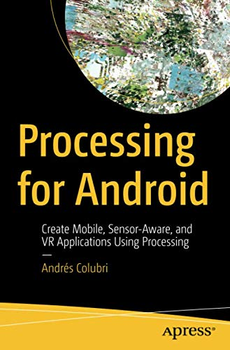 Processing for Android: Create Mobile, Senso...