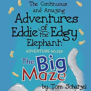 The Continuous and Amazing Adventures of Eddie the Edgy Elephant: Adventure 60,259 Audiobook