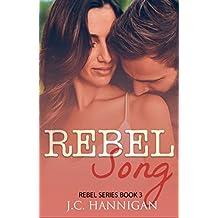 Rebel Song: (Rebel Series Book 3) ((Rebel Series))