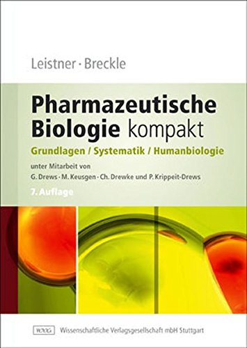 Pharmazeutische Biologie kompakt: Grundlagen - Systematik - Humanbiologie