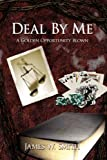 Deal by Me, James W. Smith, 1434361241