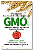 Introducing GMO: The History, Research and the TRUTH You're Not Being Told (Introducing Genetically Modified Organisms) (Volume 1)