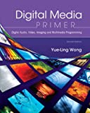 img - for Digital Media Primer (2nd Edition) book / textbook / text book