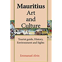 Mauritius Art and Culture: Tourist guide, History, Environment and Sights