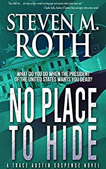 NO PLACE TO HIDE (Trace Austin Suspense Thriller series Book 2) by [Roth, Steven M.]