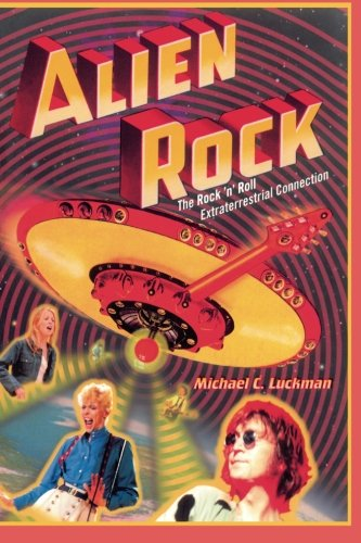 Alien Rock: The Rock 'n' Roll Extraterrestrial Connection
