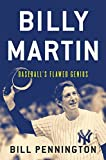 img - for Billy Martin: Baseball's Flawed Genius by Bill Pennington (2015-04-07) book / textbook / text book