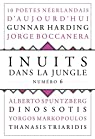 Inuits Dans la Jungle N  6 - 10 Poetes Neerlandais par Inuits Dans la Jungle