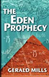 The Eden Prophecy, Gerald Mills, 160619187X